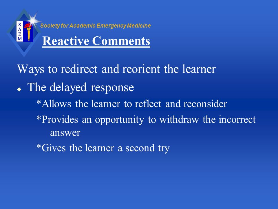 Reactive Comments Ways to redirect and reorient the learner