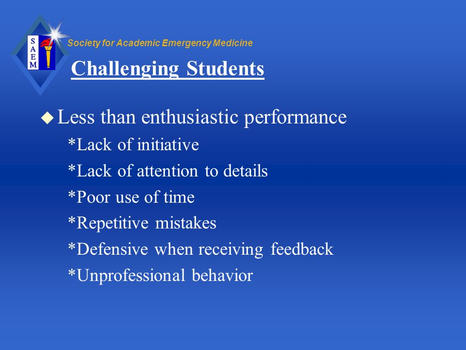 Challenging Students Less than enthusiastic performance