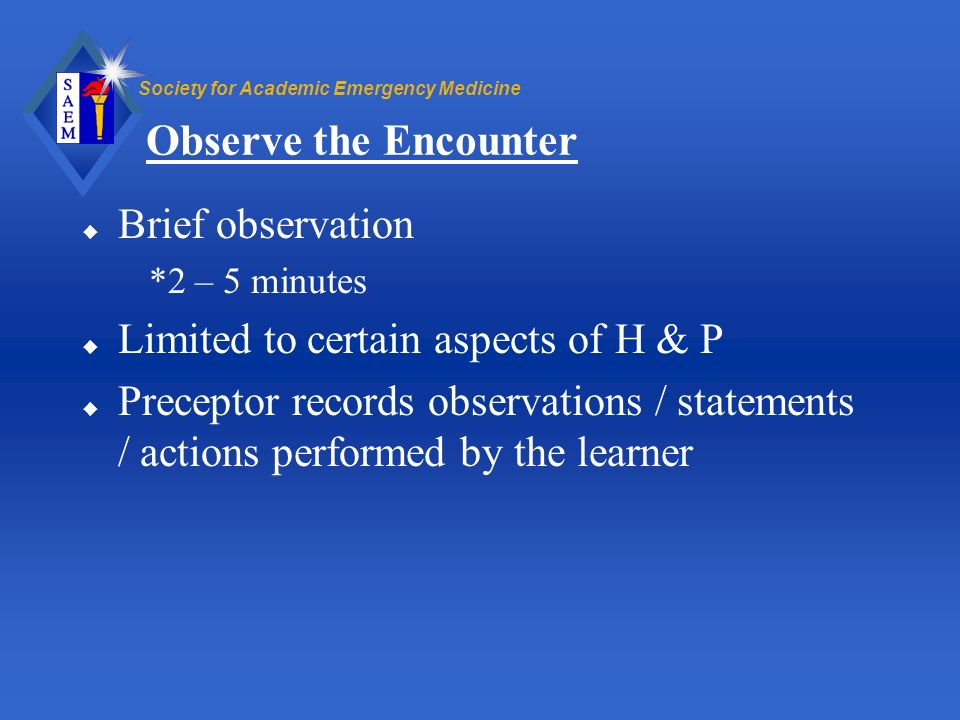 Observe the Encounter Brief observation