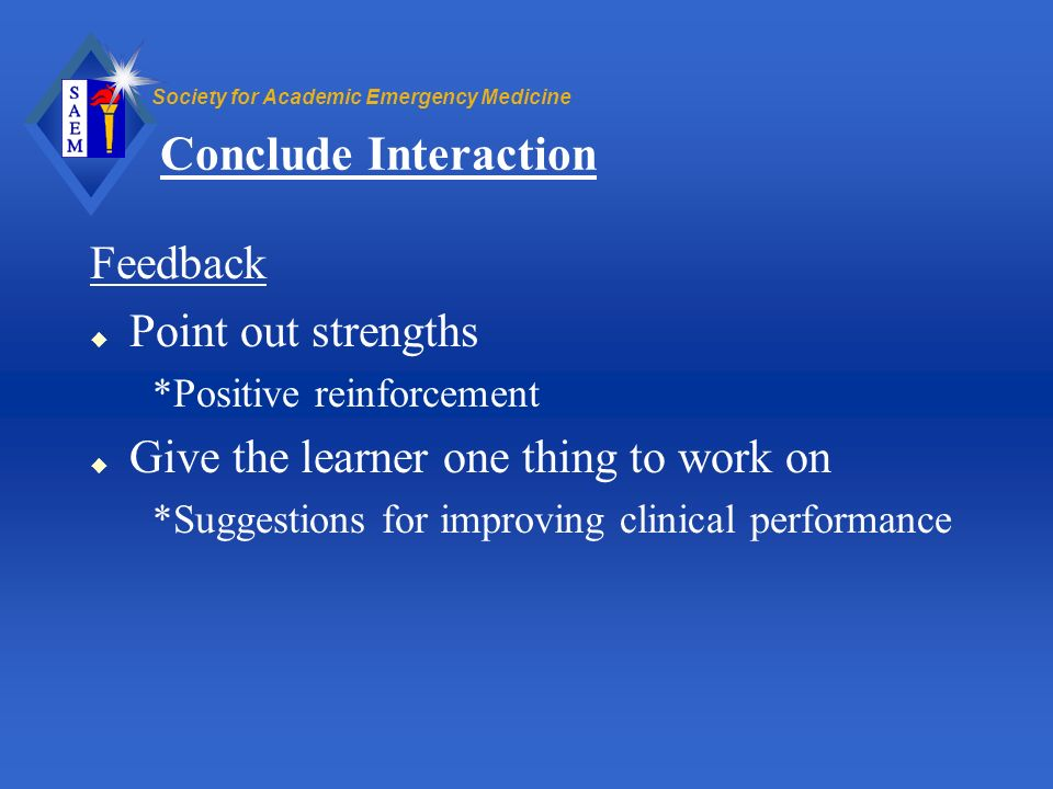 Conclude Interaction Feedback Point out strengths