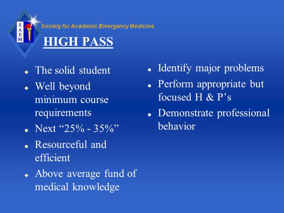 HIGH PASS Identify major problems The solid student