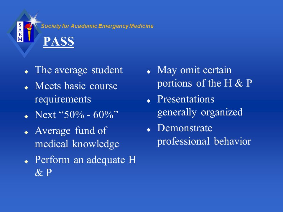 PASS The average student Meets basic course requirements