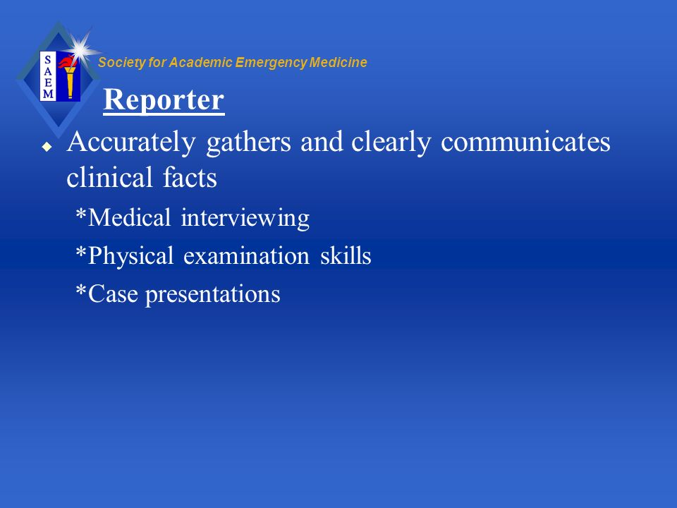 Reporter Accurately gathers and clearly communicates clinical facts