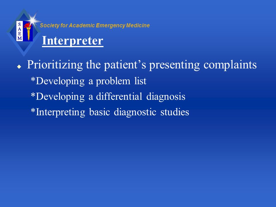 Interpreter Prioritizing the patient's presenting complaints