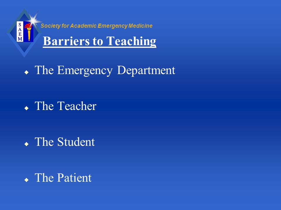 Barriers to Teaching The Emergency Department The Teacher The Student