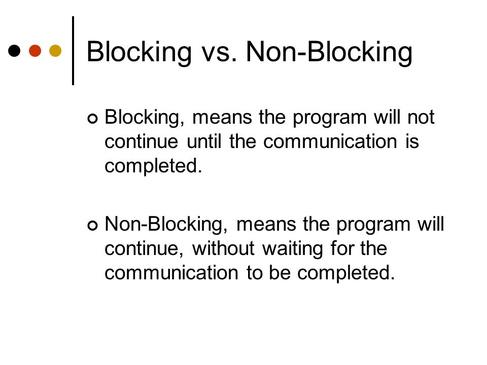 Blocking vs. Non-Blocking