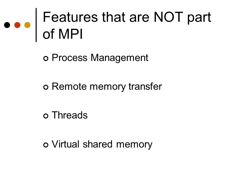 Features that are NOT part of MPI