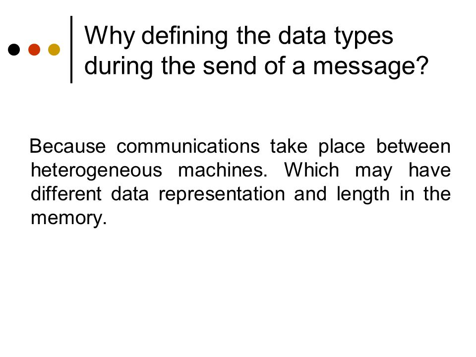 Why defining the data types during the send of a message
