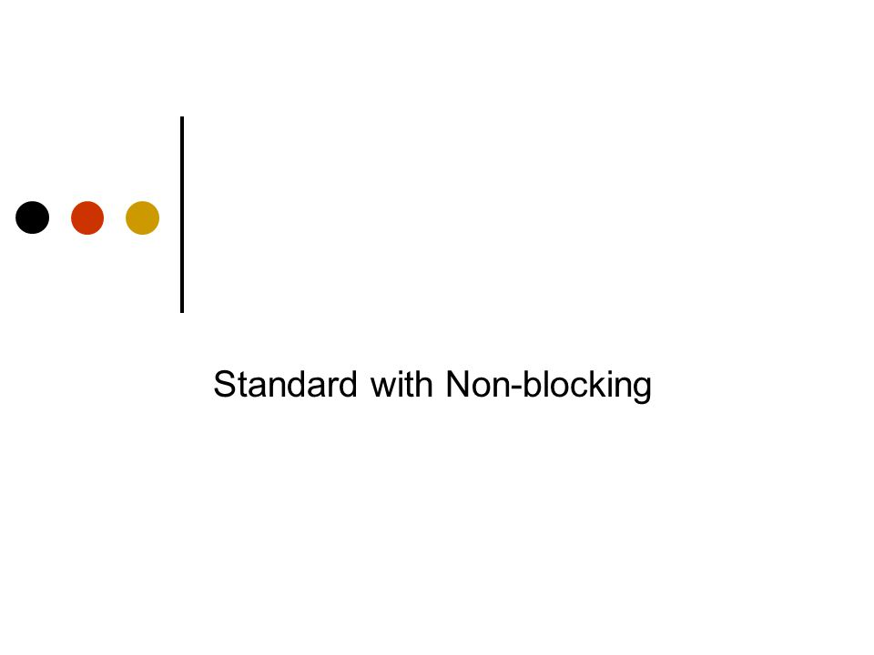 Standard with Non-blocking