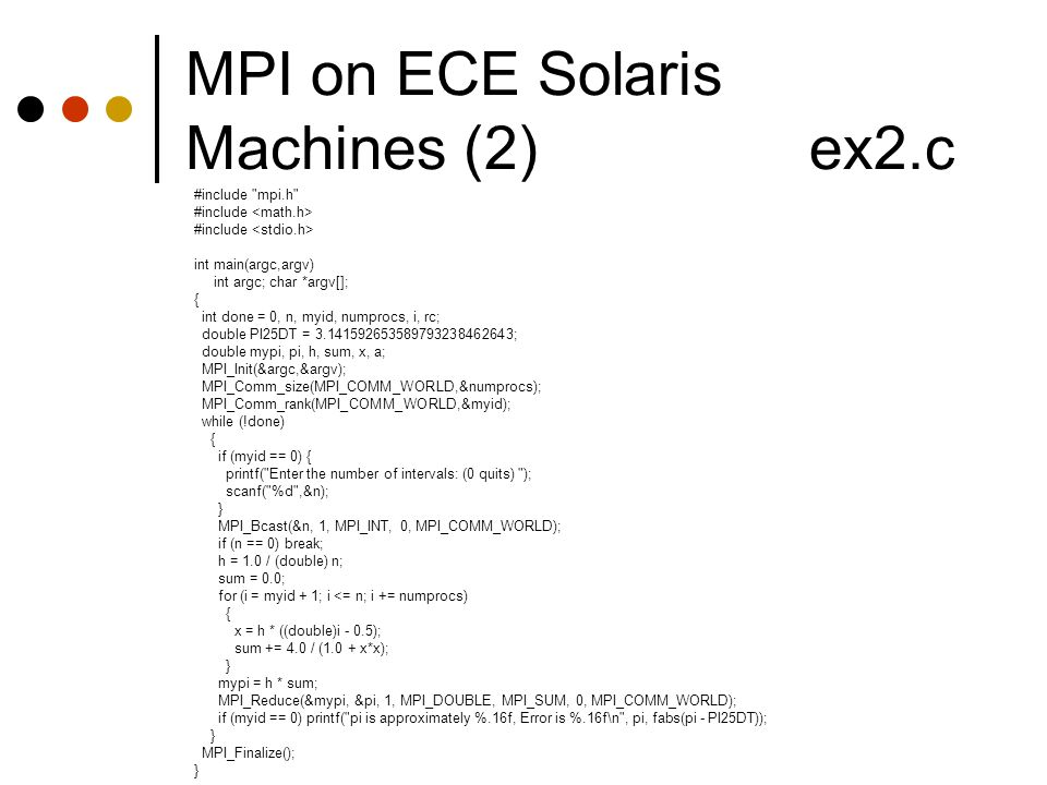 MPI on ECE Solaris Machines (2) ex2.c