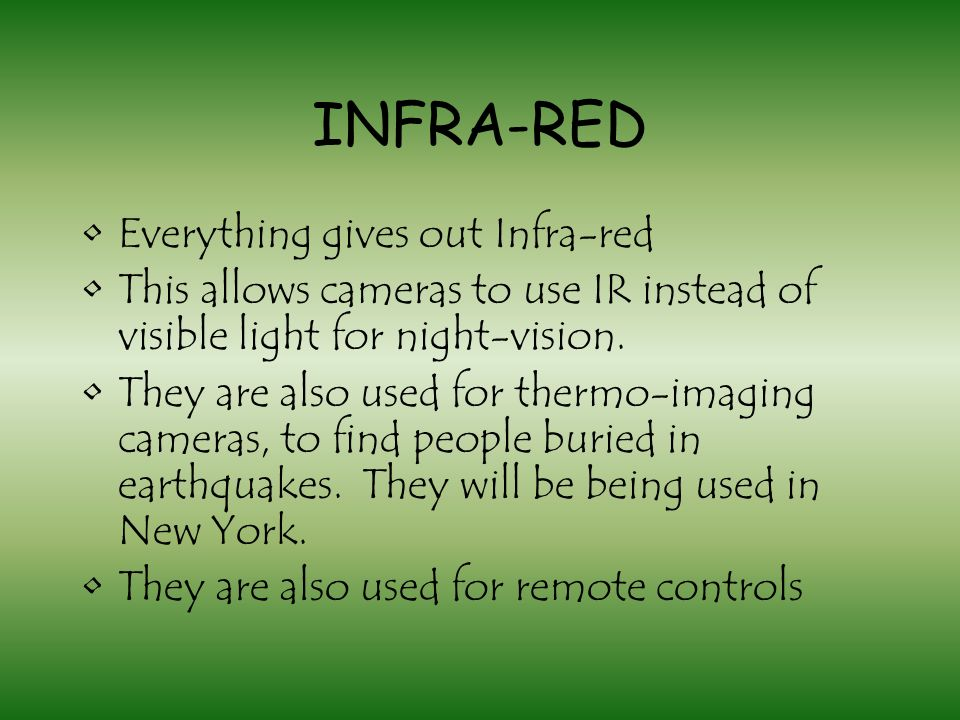 INFRA-RED Everything gives out Infra-red