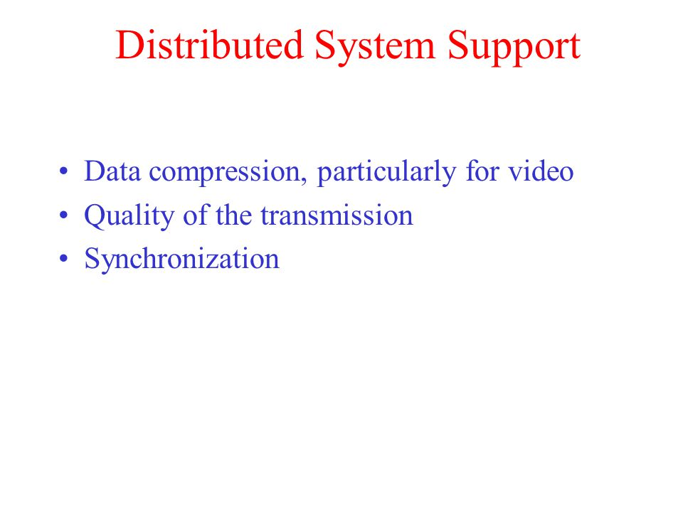 Distributed System Support