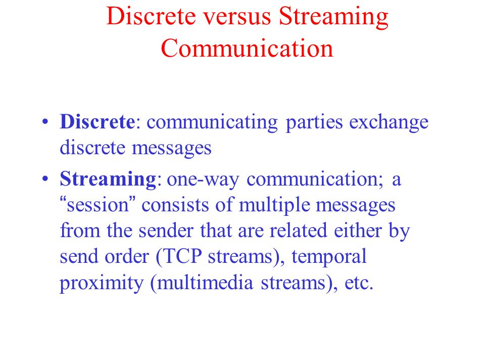 Discrete versus Streaming Communication