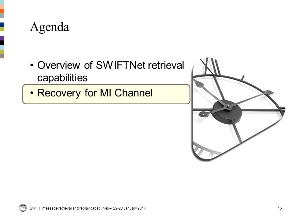 Agenda Overview of SWIFTNet retrieval capabilities