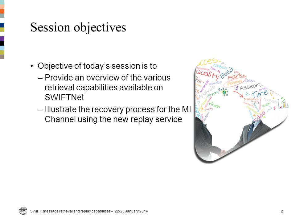 Session objectives Objective of today's session is to