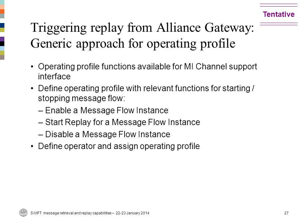 Tentative Triggering replay from Alliance Gateway: Generic approach for operating profile.