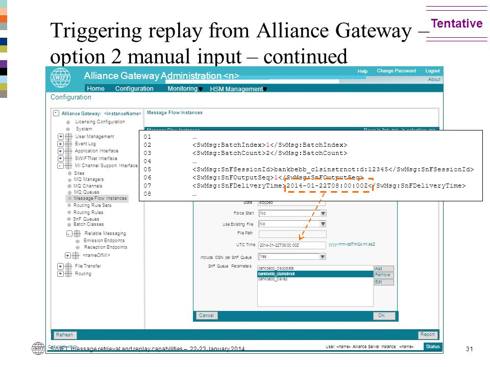Tentative Triggering replay from Alliance Gateway – option 2 manual input – continued. Copyright <text>
