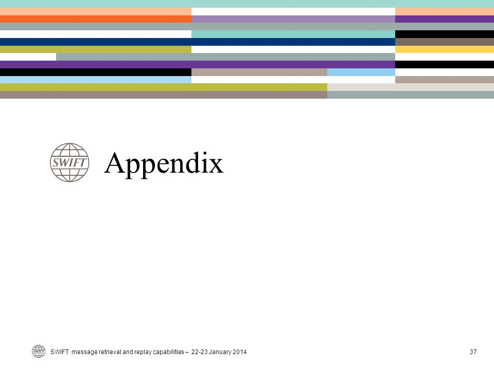 Appendix SWIFT message retrieval and replay capabilities – 22-23 January 2014