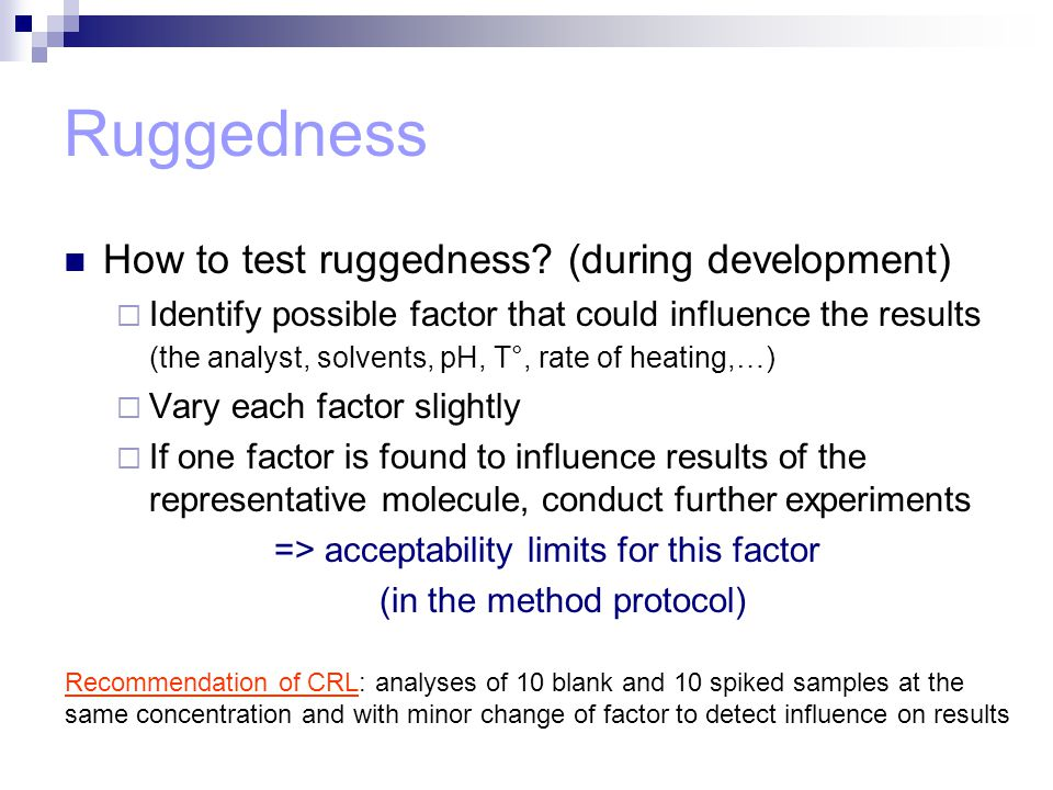 Ruggedness How to test ruggedness (during development)