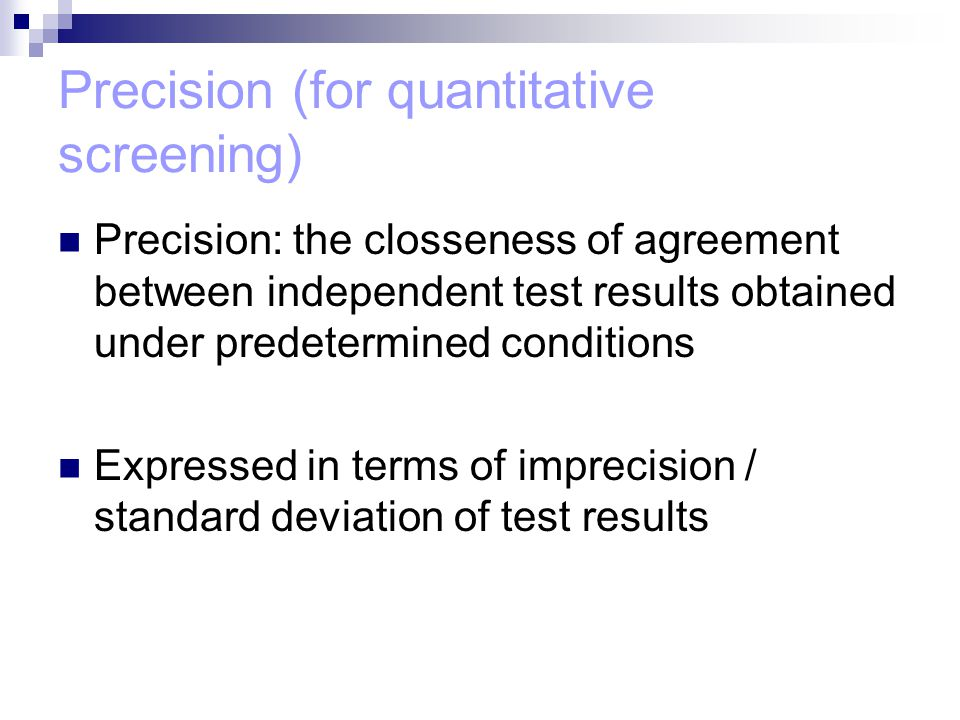 Precision (for quantitative screening)