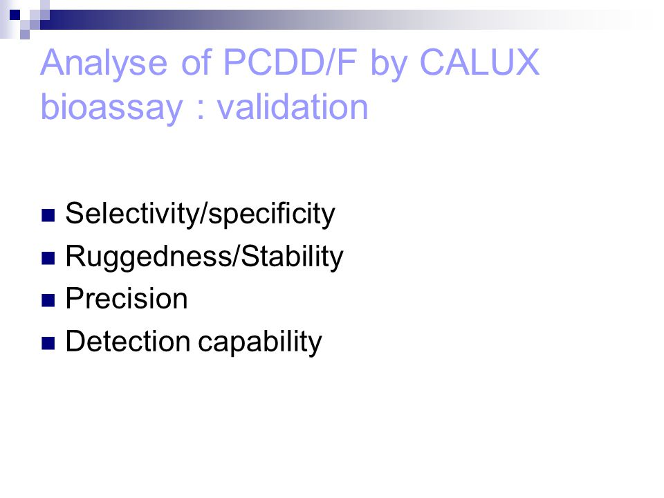 Analyse of PCDD/F by CALUX bioassay : validation