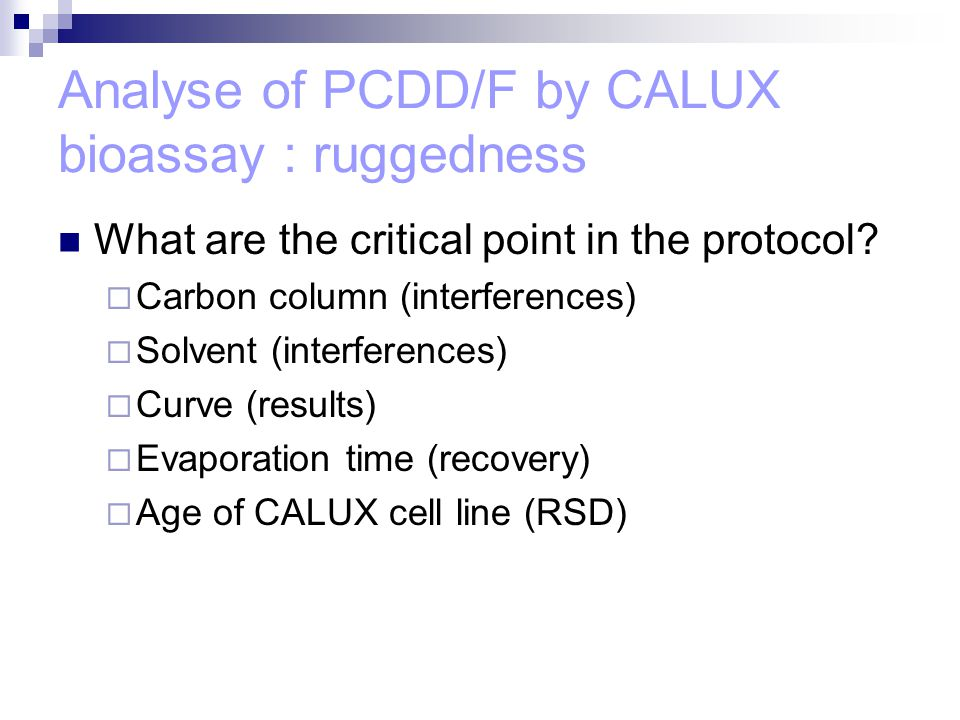 Analyse of PCDD/F by CALUX bioassay : ruggedness