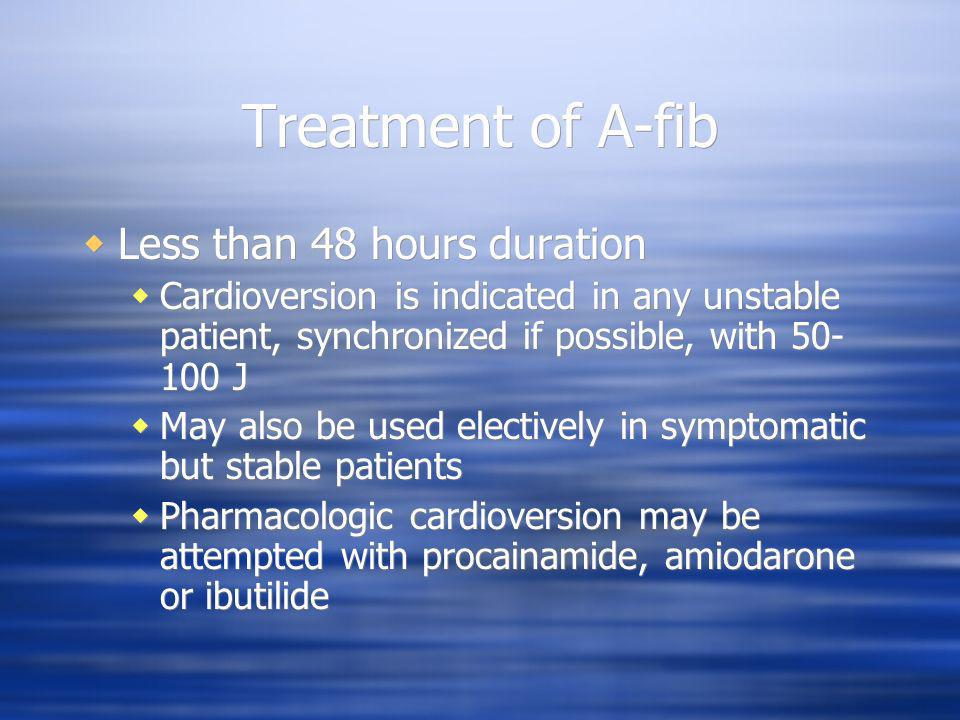 Treatment of A-fib Less than 48 hours duration