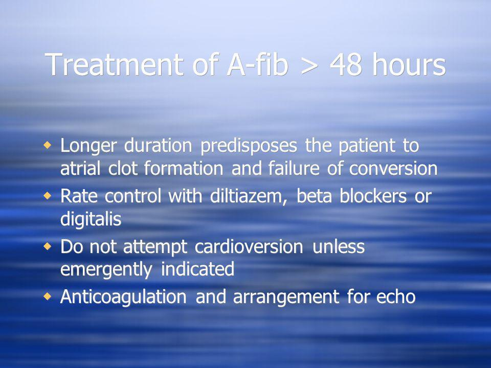 Treatment of A-fib > 48 hours