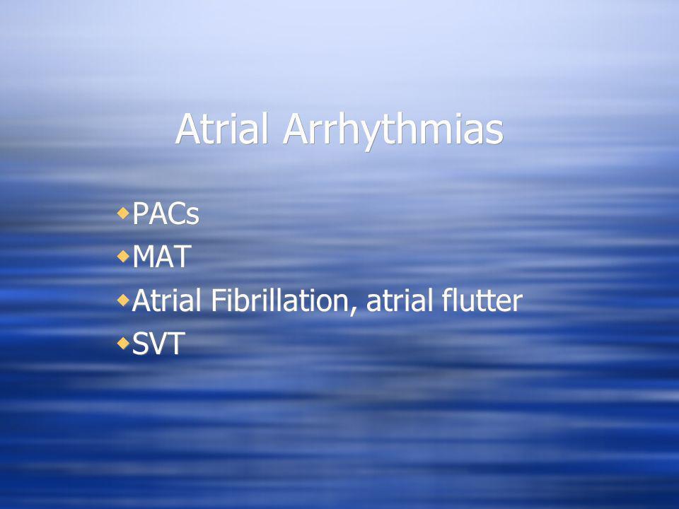 PACs MAT Atrial Fibrillation, atrial flutter SVT