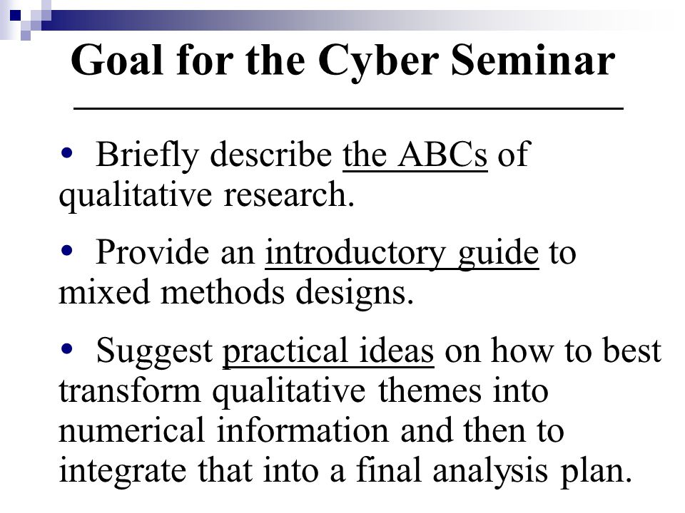 Goal for the Cyber Seminar