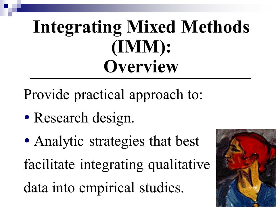 Integrating Mixed Methods (IMM): Overview