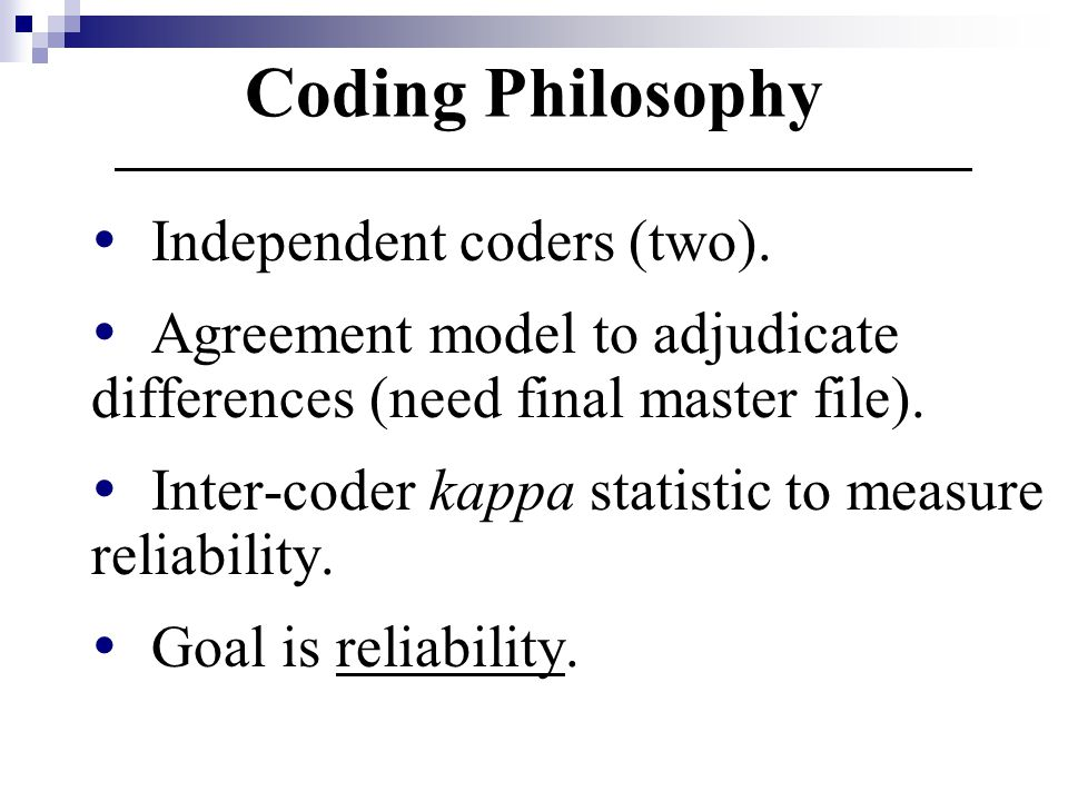 Coding Philosophy Independent coders (two).