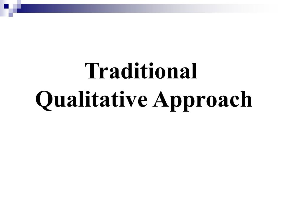 Traditional Qualitative Approach