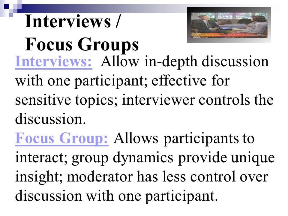 Interviews / Focus Groups
