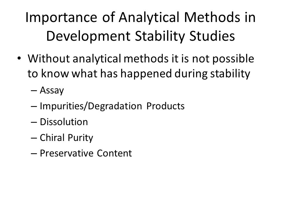 Importance of Analytical Methods in Development Stability Studies
