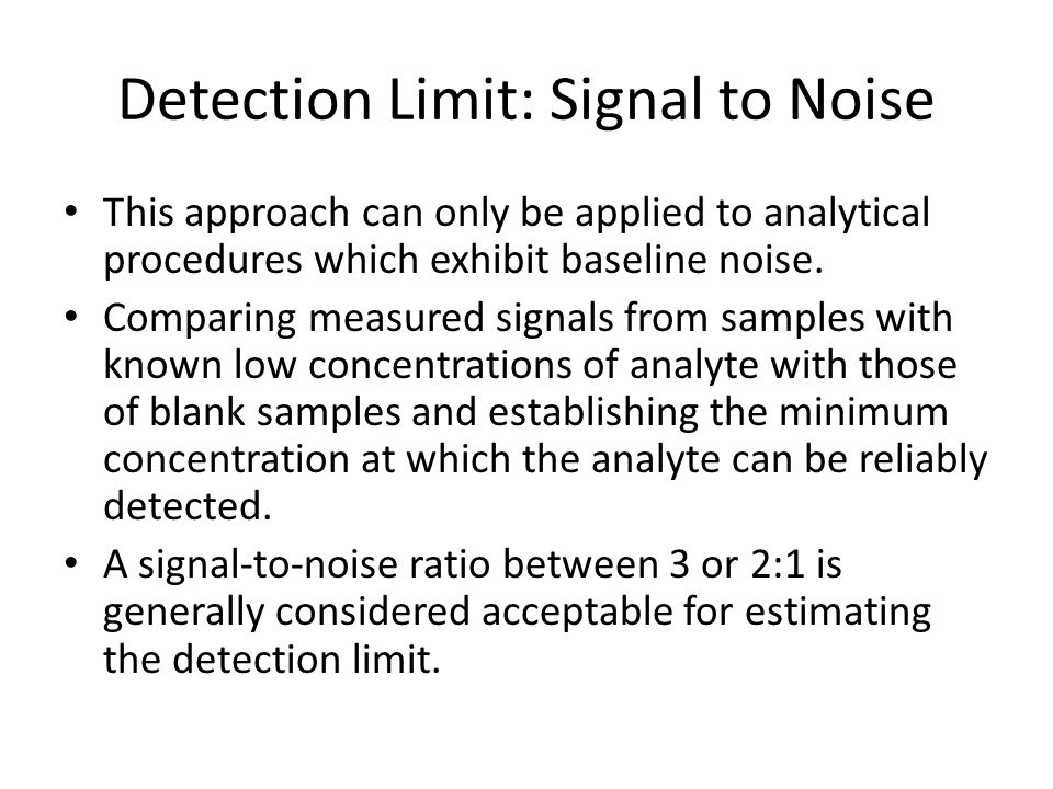 Detection Limit: Signal to Noise