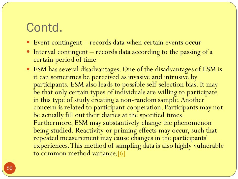 Contd. Event contingent – records data when certain events occur
