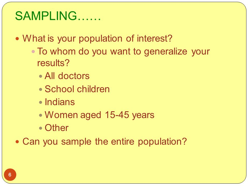 SAMPLING…… What is your population of interest
