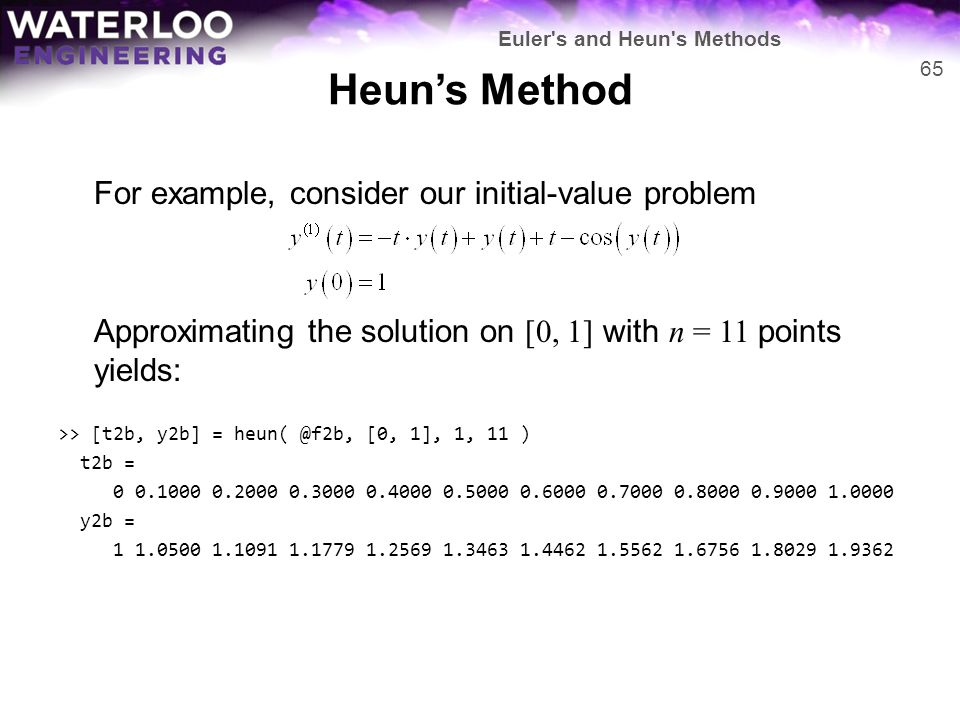 Heun's Method For example, consider our initial-value problem