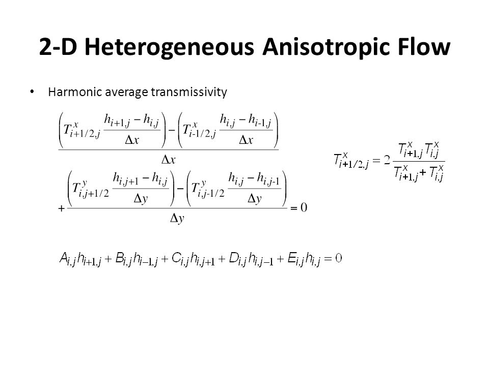 2-D Heterogeneous Anisotropic Flow
