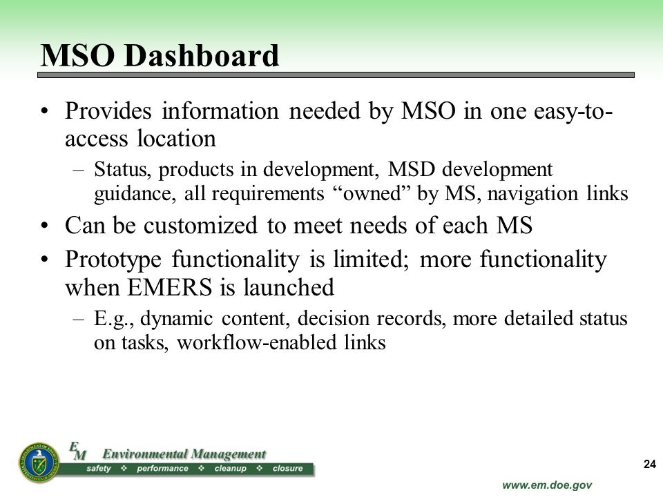 MSO Dashboard Provides information needed by MSO in one easy-to- access location.