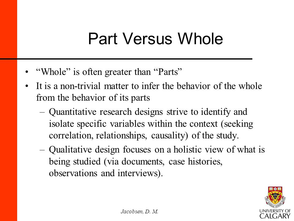 Part Versus Whole Whole is often greater than Parts