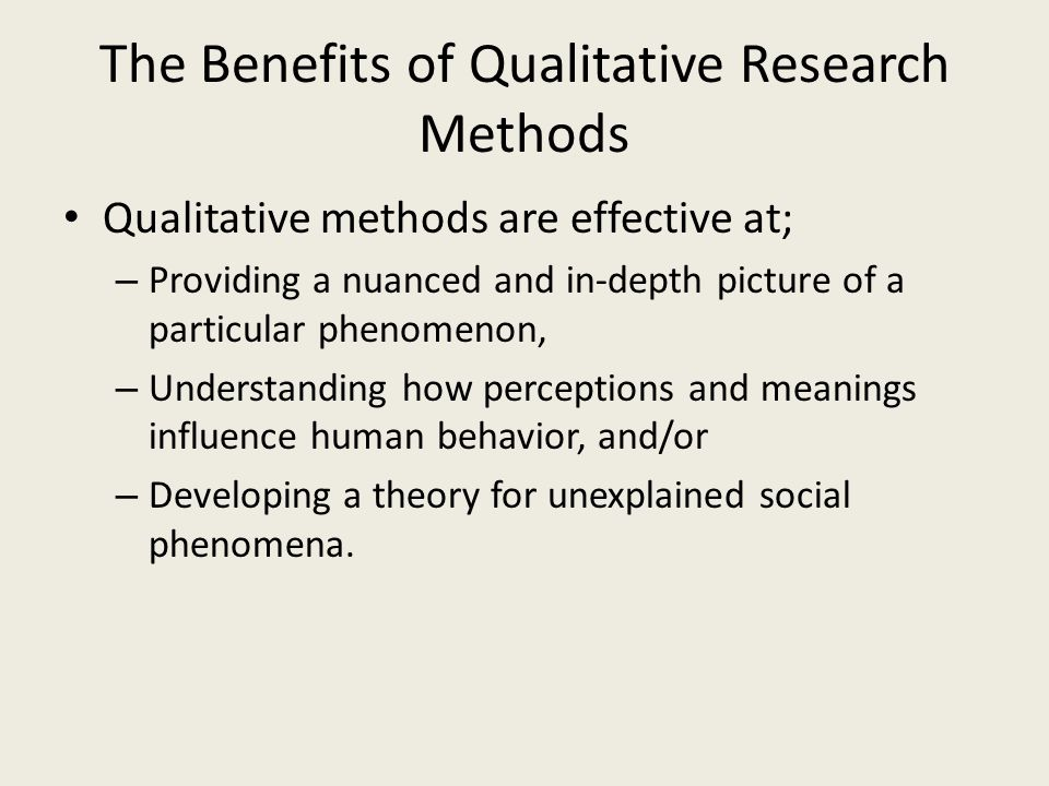 The Benefits of Qualitative Research Methods