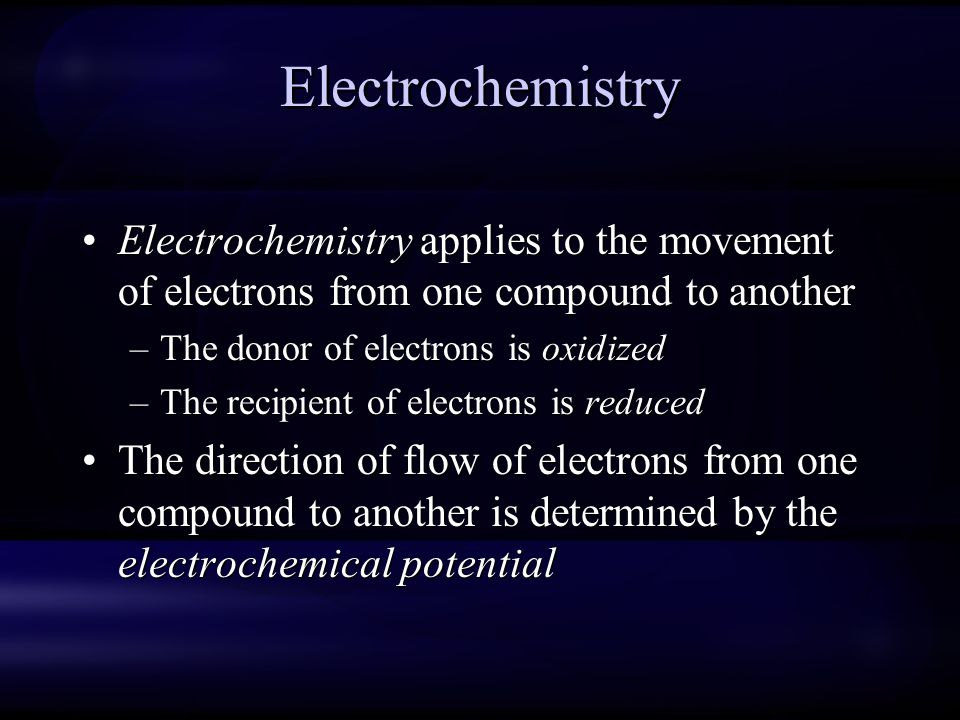 Electrochemistry Electrochemistry applies to the movement of electrons from one compound to another.