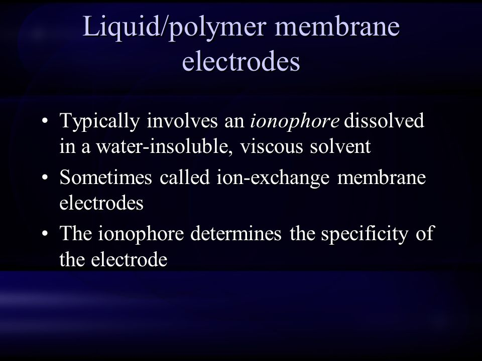Liquid/polymer membrane electrodes