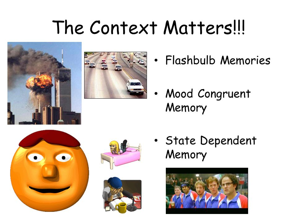 The Context Matters!!! Flashbulb Memories Mood Congruent Memory