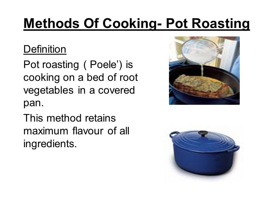 Methods Of Cooking- Pot Roasting