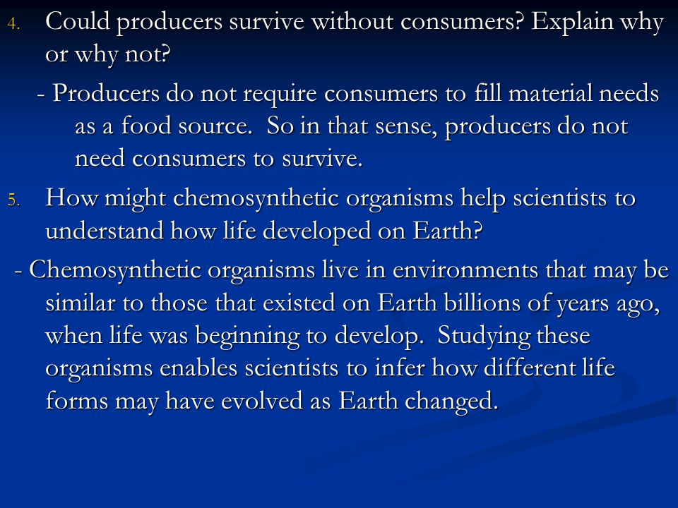 Could producers survive without consumers Explain why or why not