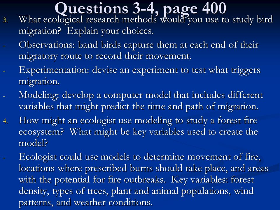 Questions 3-4, page 400 What ecological research methods would you use to study bird migration Explain your choices.