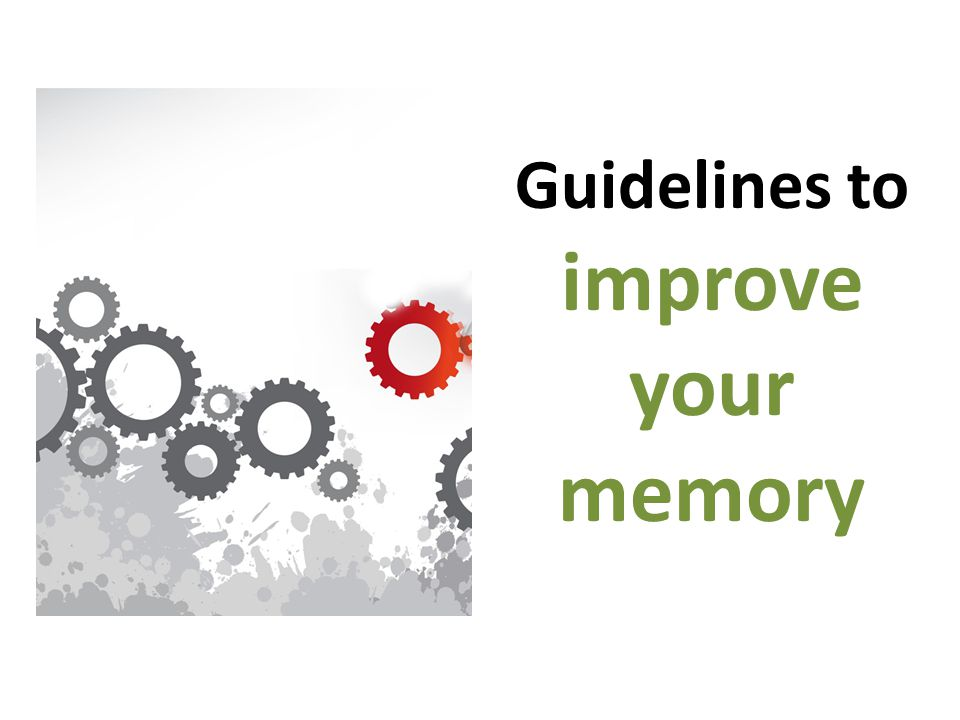 Guidelines to improve your memory